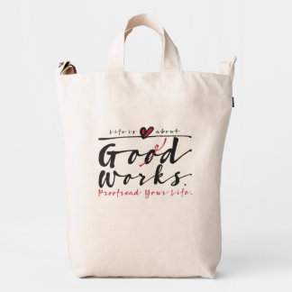 Life Is About God Works duck bag