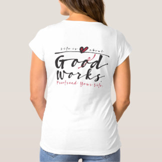 Life Is About God Works maternity tee