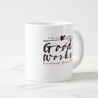 Life Is About God Works mug
