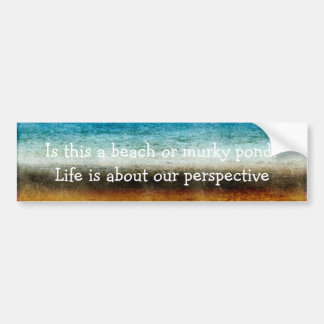 Life Is About Our Perspective Bumper Sticker