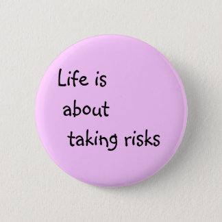 Life is about taking risks pink pin