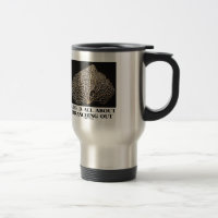 Life Is All About Branching Out (Vein Skeleton) 15 Oz Stainless Steel Travel Mug
