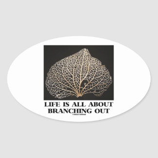 Life Is All About Branching Out (Vein Skeleton) Oval Sticker