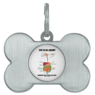 Life Is All About Showing That You've Got Guts Pet Name Tag