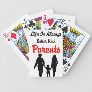 Life Is Always Better With Parents Bicycle Playing Cards