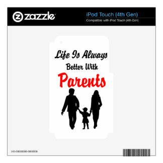 Life Is Always Better With Parents Decals For iPod Touch 4G