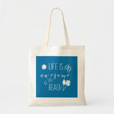 Life is Amazing at The Beach Summer Fun Tote
