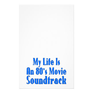 Life Is An 80 s Movie Soundtrack Customized Stationery