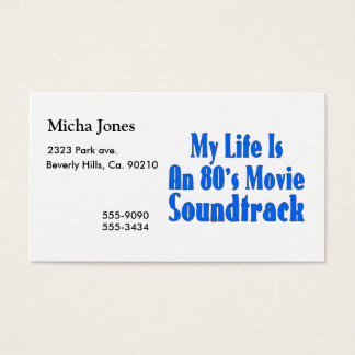 Life Is An 80's Movie Soundtrack Business Card