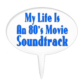 Life Is An 80's Movie Soundtrack Cake Topper