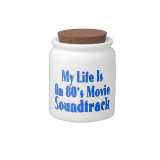 Life Is An 80's Movie Soundtrack Candy Jar