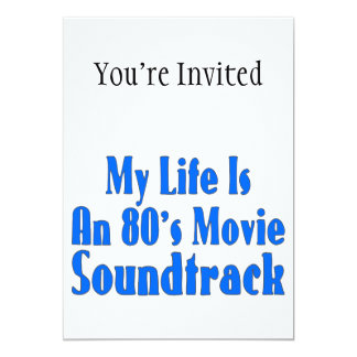 Life Is An 80's Movie Soundtrack 5x7 Paper Invitation Card
