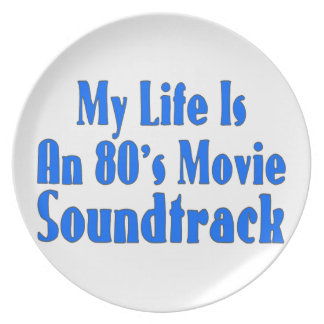 Life Is An 80's Movie Soundtrack Plate