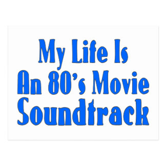 Life Is An 80's Movie Soundtrack Post Cards