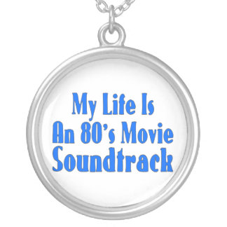 Life Is An 80's Movie Soundtrack Silver Plated Necklace