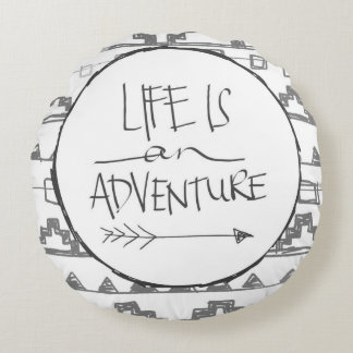Life Is An Adventure Round Pillow