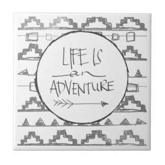 Life Is An Adventure Small Square Tile