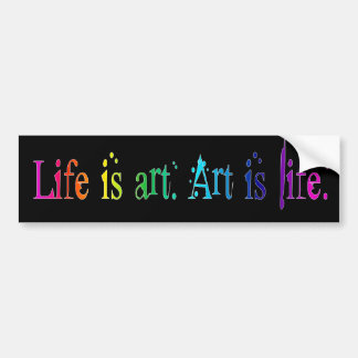 Life Is Art Bumper Sticker