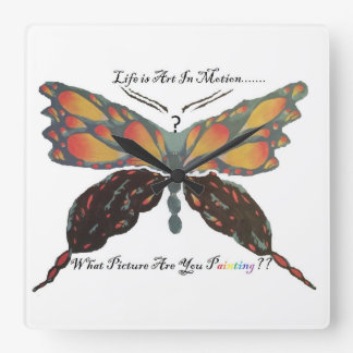 Life is Art In Motion. Square Wall Clock