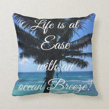 Life Is At Ease Pillow