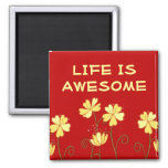 Life Is Awesome~3 Word Quote Magnet