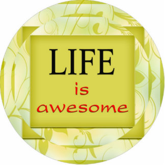 Life is awesome cutout