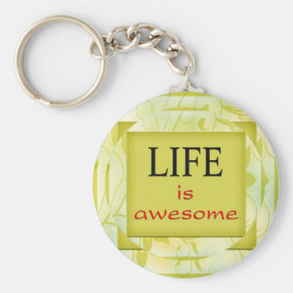 Life is awesome key chain