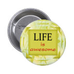 Life is awesome pin