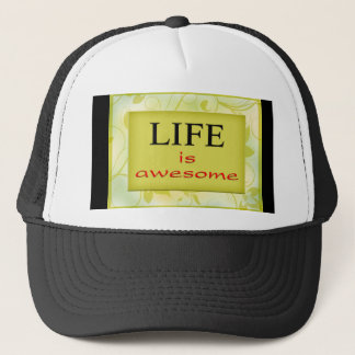 Life is awesome Positive Quote Trucker Hat