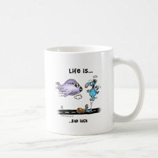 Life is Bad Luck Coffee Mug