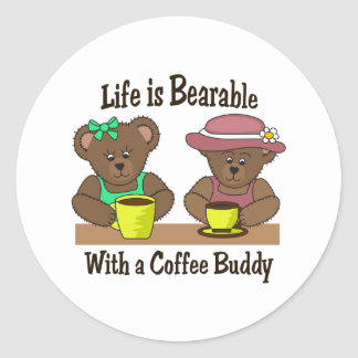 LIFE IS BEARABLE ROUND STICKER