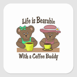 LIFE IS BEARABLE SQUARE STICKERS