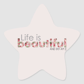 Life is Beautiful. and so am I :) Star Sticker