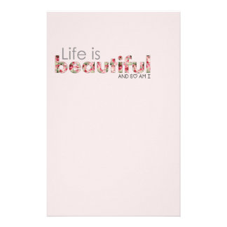 Life is Beautiful. and so am I :) Stationery