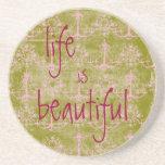 Life is Beautiful Coaster