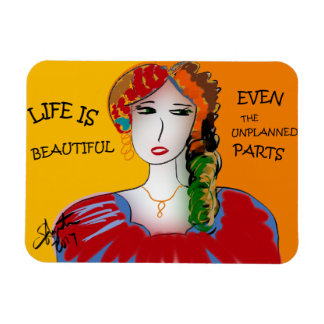 LIFE IS BEAUTIFUL - EVEN THE UNPLANNED PARTS MAGNET