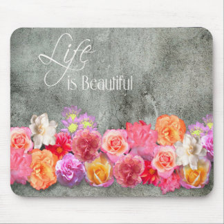 Life is Beautiful Gray & Multicolored Flowers Mouse Pad