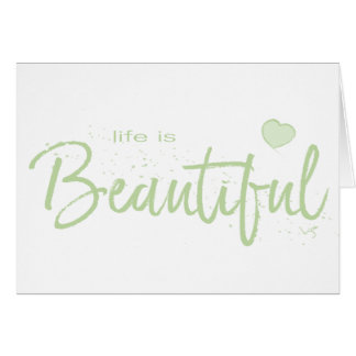 Life-is-Beautiful-green green Text Card