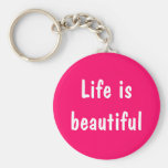 Life Is Beautiful Keychains