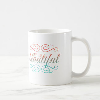 Life is Beautiful Red and Teal Ombre Inspire Art Classic White Coffee Mug