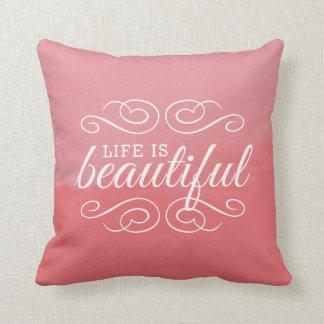 Life is Beautiful Rose Pink Coral Watercolor Art Pillow