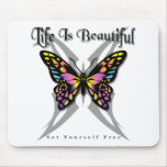 Life Is Beautiful - Set Yourself Free Mouse Pad