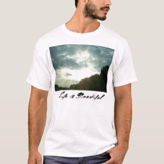 Life is Beautiful. T-Shirt