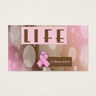 Life Is Beautiiful, Breast Cancer Survivor Business Card