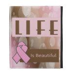 Life Is Beautiiful, Breast Cancer Survivor iPad Cases