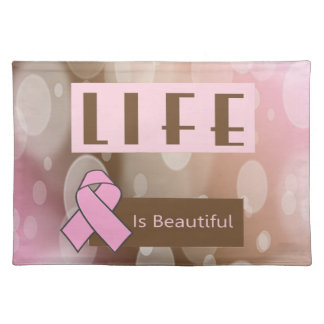 Life Is Beautiiful, Breast Cancer Survivor Cloth Placemat