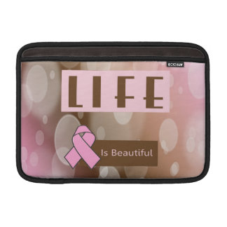 Life Is Beautiiful, Breast Cancer Survivor MacBook Air Sleeve