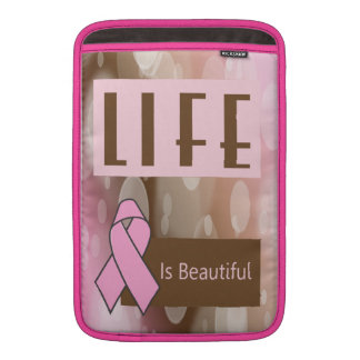 Life Is Beautiiful, Breast Cancer Survivor MacBook Sleeve