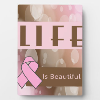 Life Is Beautiiful, Breast Cancer Survivor Plaque