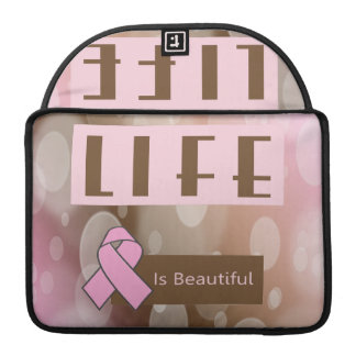 Life Is Beautiiful, Breast Cancer Survivor Sleeves For MacBook Pro